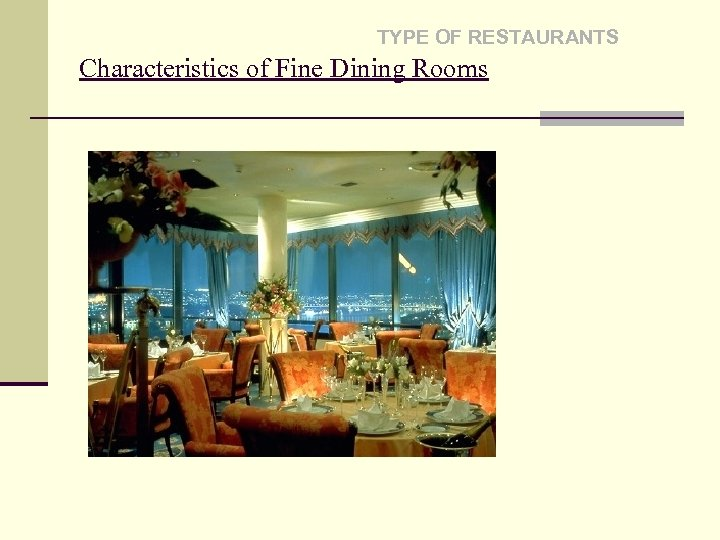 TYPE OF RESTAURANTS Characteristics of Fine Dining Rooms