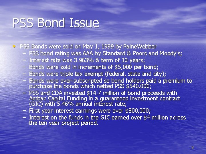 PSS Bond Issue • PSS Bonds were sold on May 1, 1999 by Paine.