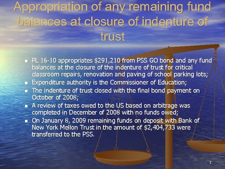 Appropriation of any remaining fund balances at closure of indenture of trust n n