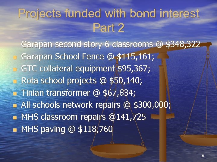 Projects funded with bond interest Part 2 n n n n Garapan second story