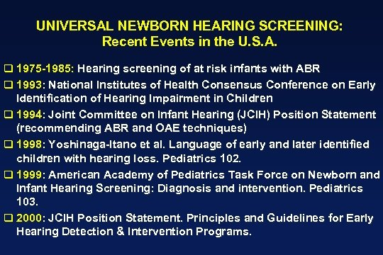 UNIVERSAL NEWBORN HEARING SCREENING: Recent Events in the U. S. A. q 1975 -1985: