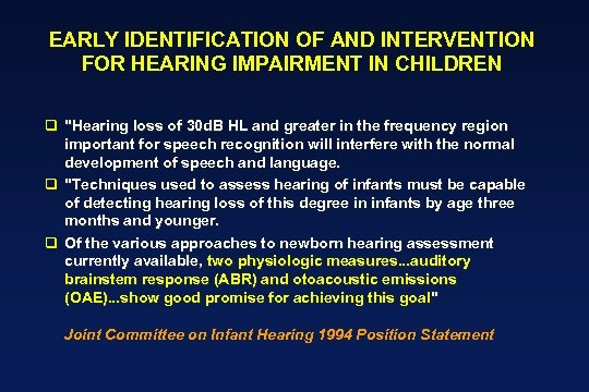 EARLY IDENTIFICATION OF AND INTERVENTION FOR HEARING IMPAIRMENT IN CHILDREN q