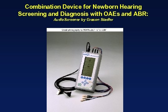 Combination Device for Newborn Hearing Screening and Diagnosis with OAEs and ABR: Audio. Screener