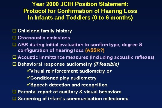 Year 2000 JCIH Position Statement: Protocol for Confirmation of Hearing Loss In Infants and