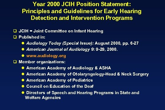 Year 2000 JCIH Position Statement: Principles and Guidelines for Early Hearing Detection and Intervention