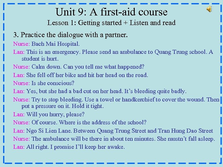 Unit 9: A first-aid course Lesson 1: Getting started + Listen and read 3.