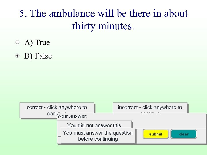 5. The ambulance will be there in about thirty minutes. A) True B) False