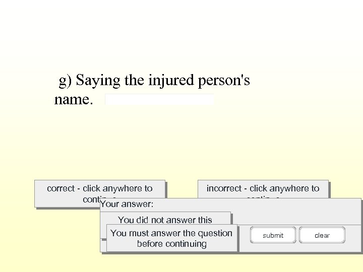 g) Saying the injured person's name. correct - click anywhere to continue answer: Your