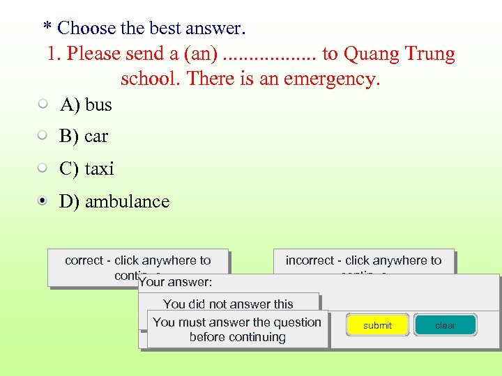 * Choose the best answer. 1. Please send a (an). . . . to