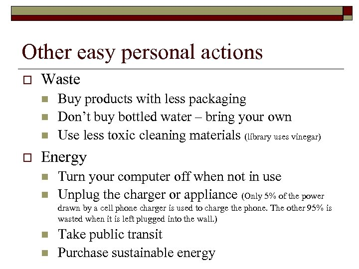 Other easy personal actions o Waste n n n o Buy products with less