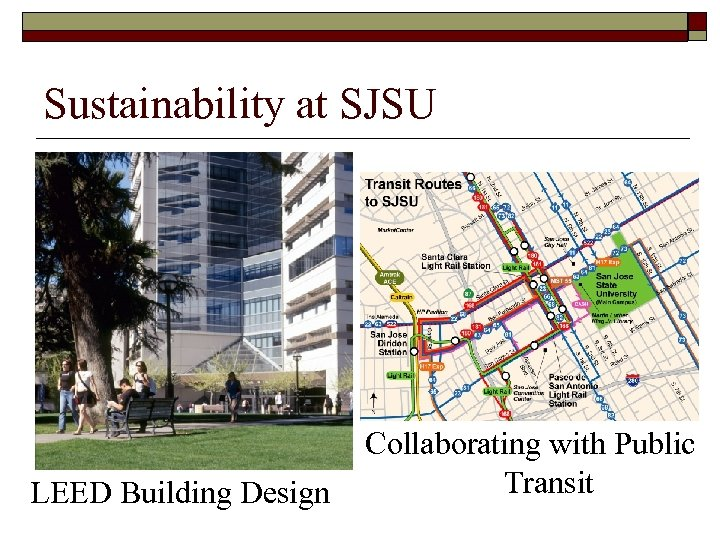 Sustainability at SJSU LEED Building Design Collaborating with Public Transit