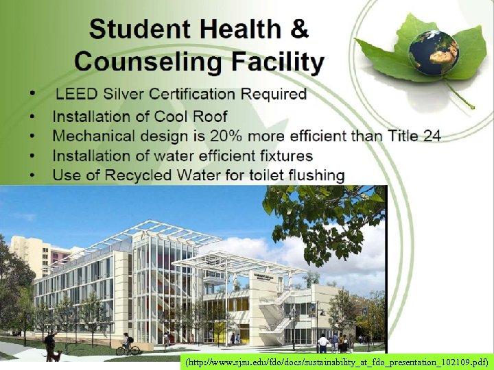 (http: //www. sjsu. edu/fdo/docs/sustainability_at_fdo_presentation_102109. pdf)