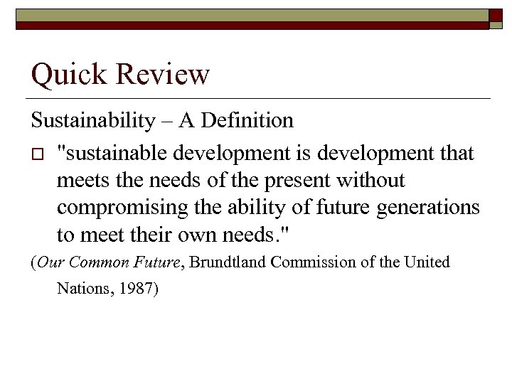 Quick Review Sustainability – A Definition o