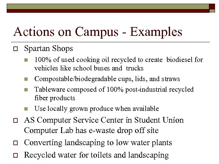Actions on Campus - Examples o Spartan Shops n n o o o 100%