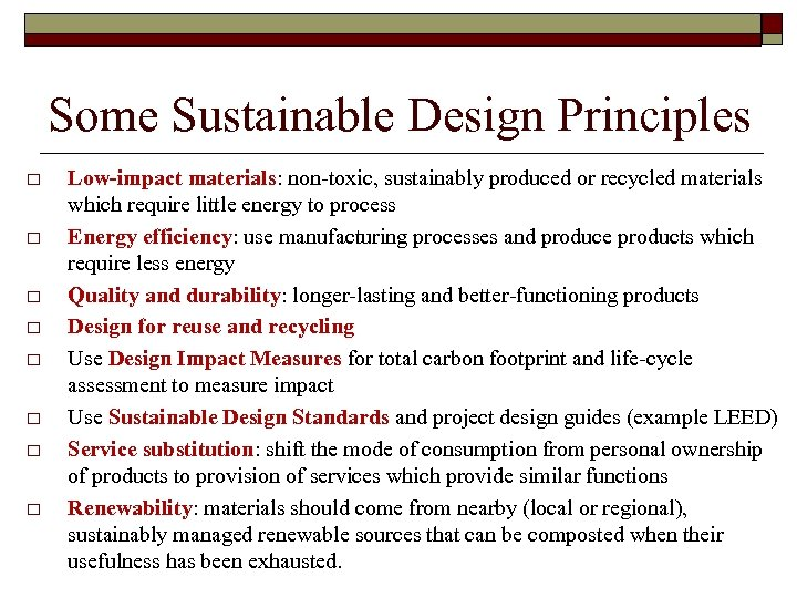 Some Sustainable Design Principles o o o o Low-impact materials: non-toxic, sustainably produced or