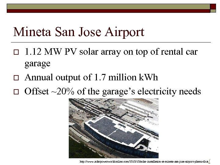 Mineta San Jose Airport o o o 1. 12 MW PV solar array on