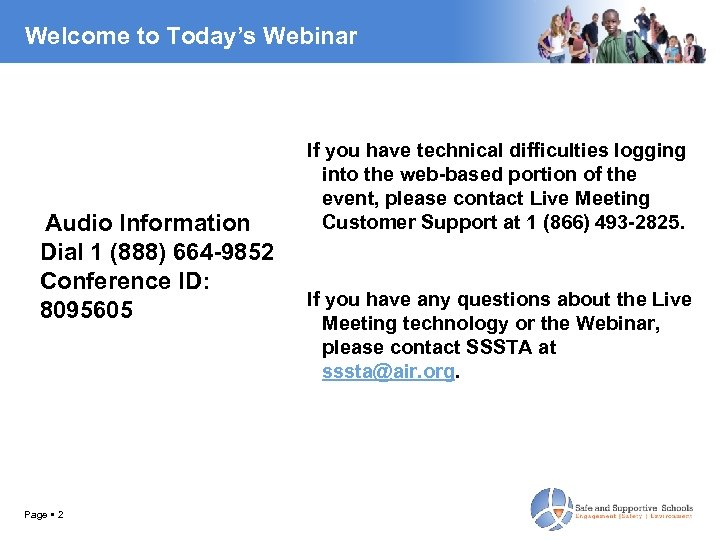Welcome to Today's Webinar If you have technical difficulties logging into the web-based portion