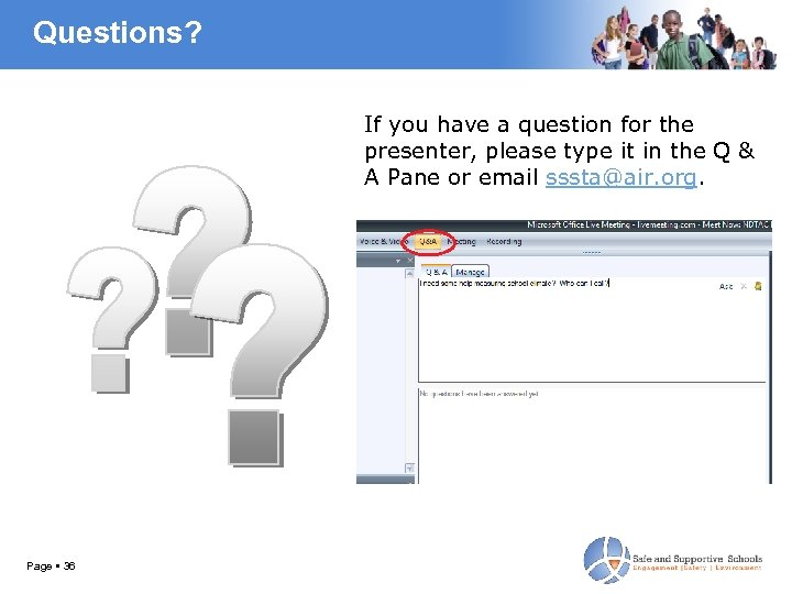Questions? If you have a question for the presenter, please type it in the