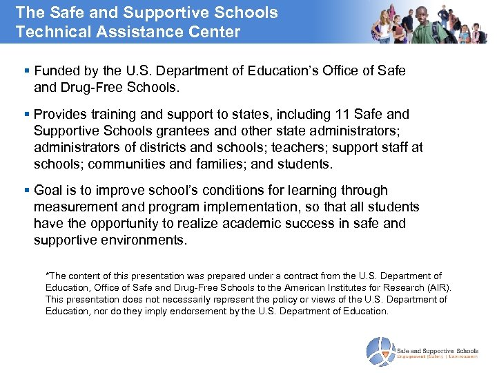The Safe and Supportive Schools Technical Assistance Center Funded by the U. S. Department