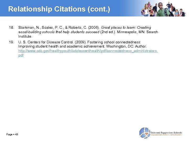 Relationship Citations (cont. ) 18. Starkman, N. , Scales, P. C. , & Roberts,