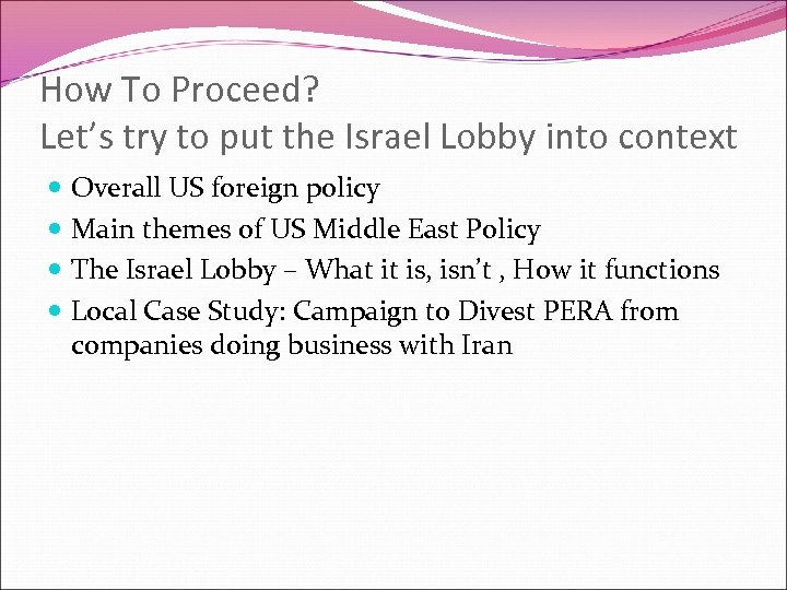 How To Proceed? Let's try to put the Israel Lobby into context Overall US