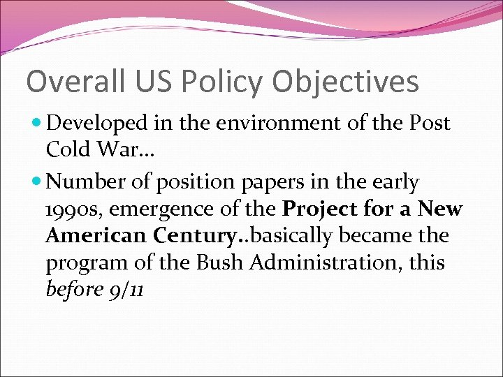 Overall US Policy Objectives Developed in the environment of the Post Cold War… Number