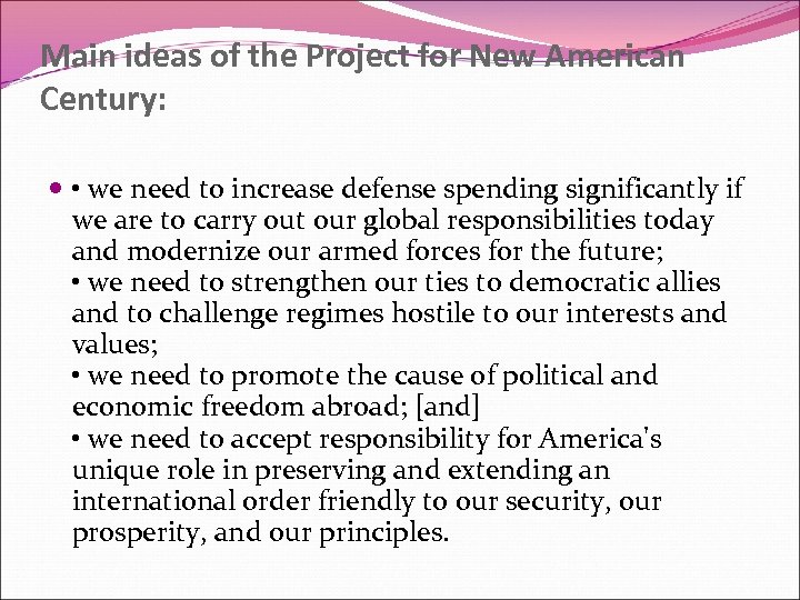 Main ideas of the Project for New American Century: • we need to increase