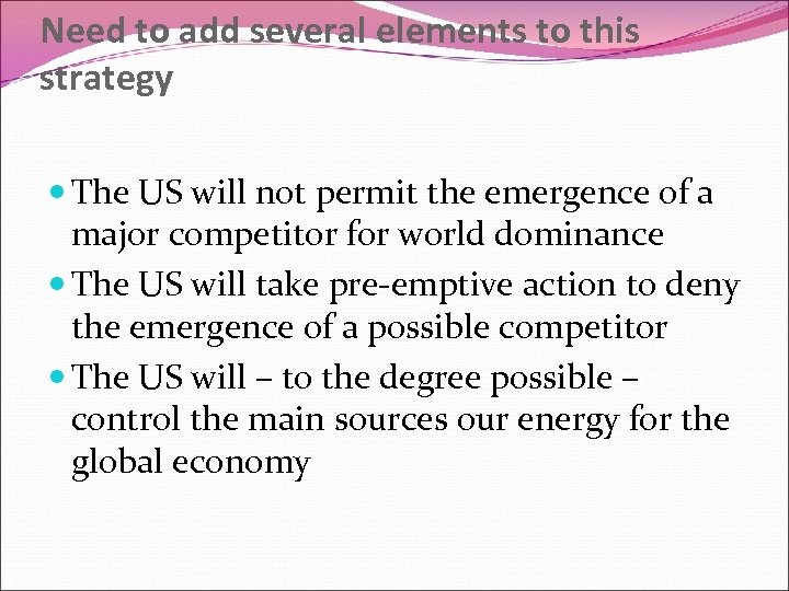 Need to add several elements to this strategy The US will not permit the