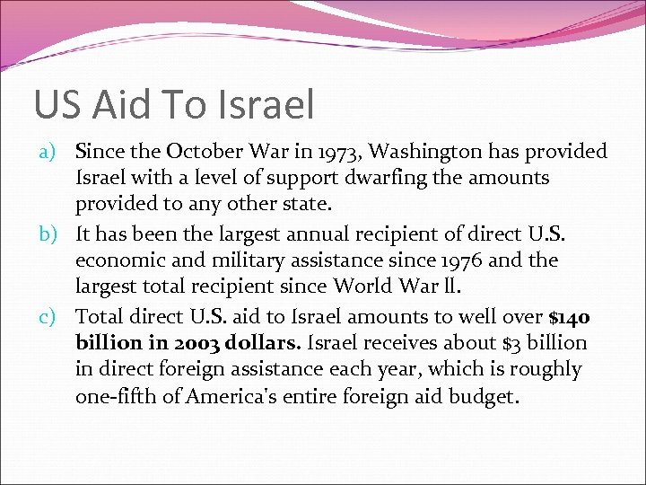 US Aid To Israel a) Since the October War in 1973, Washington has provided