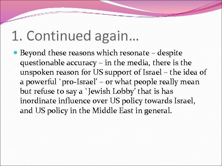 1. Continued again… Beyond these reasons which resonate – despite questionable accuracy – in