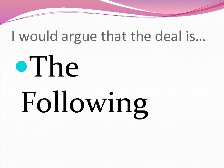 I would argue that the deal is… The Following