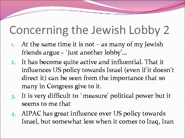 Concerning the Jewish Lobby 2 At the same time it is not – as
