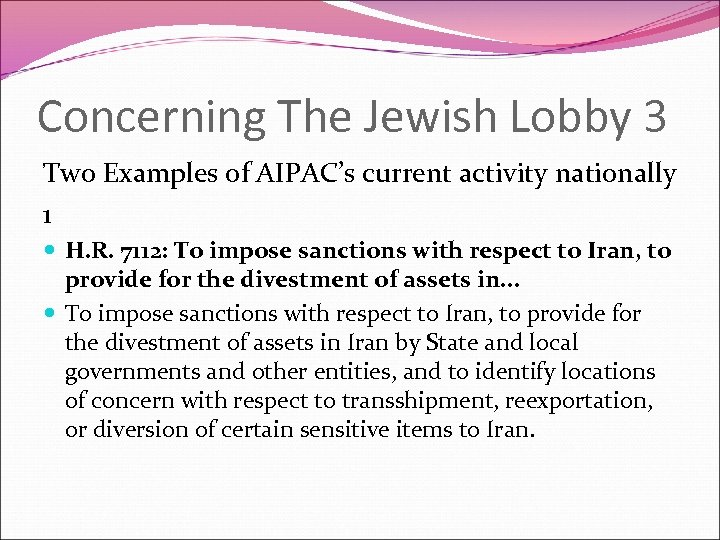 Concerning The Jewish Lobby 3 Two Examples of AIPAC's current activity nationally 1 H.
