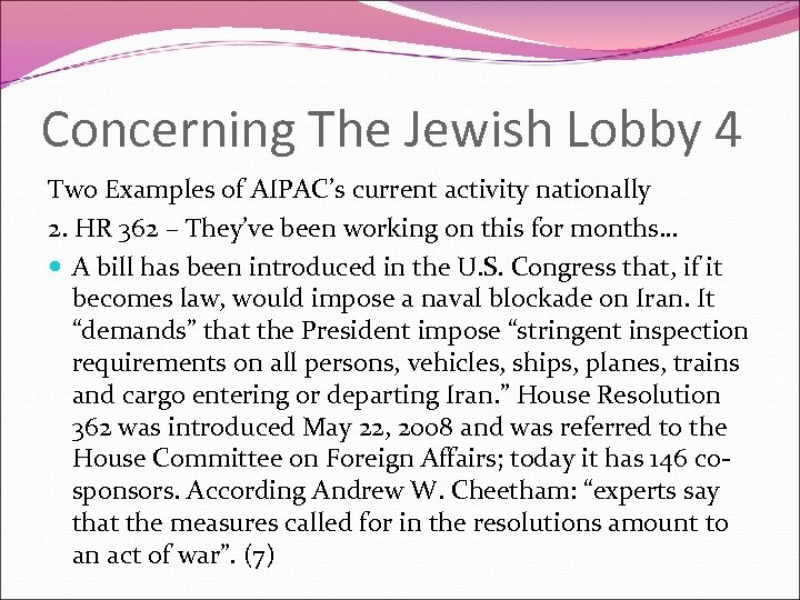 Concerning The Jewish Lobby 4 Two Examples of AIPAC's current activity nationally 2. HR