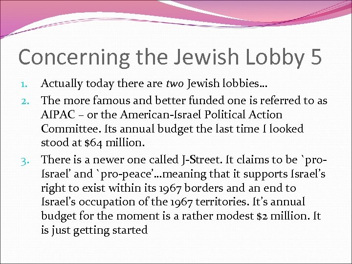 Concerning the Jewish Lobby 5 1. Actually today there are two Jewish lobbies… 2.
