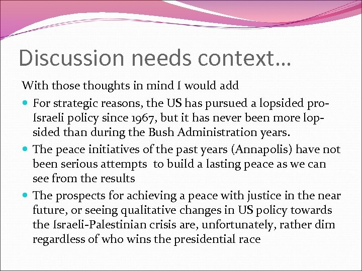 Discussion needs context… With those thoughts in mind I would add For strategic reasons,