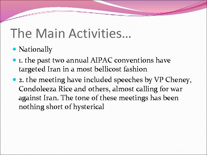 The Main Activities… Nationally 1. the past two annual AIPAC conventions have targeted Iran