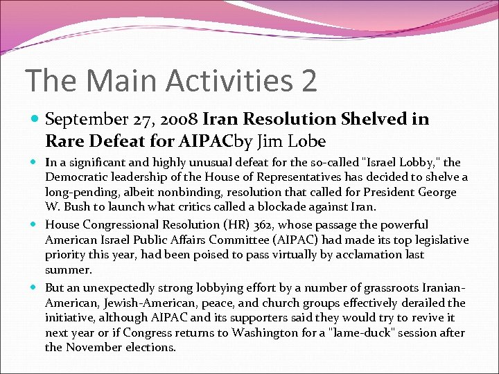 The Main Activities 2 September 27, 2008 Iran Resolution Shelved in Rare Defeat for