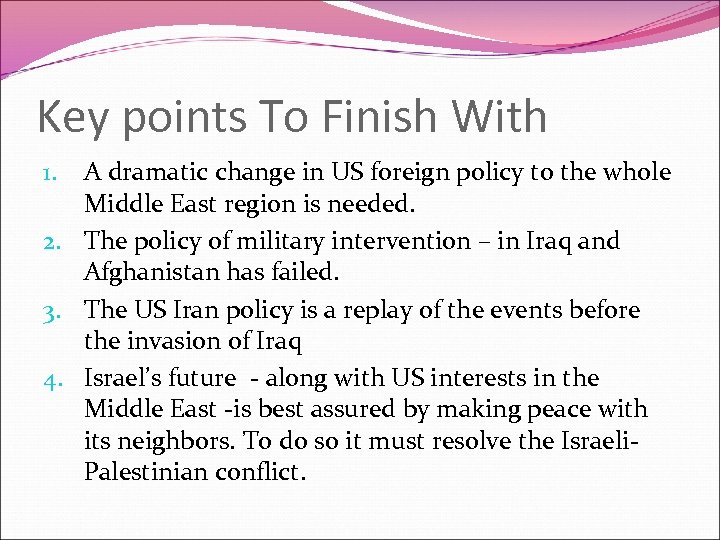 Key points To Finish With A dramatic change in US foreign policy to the