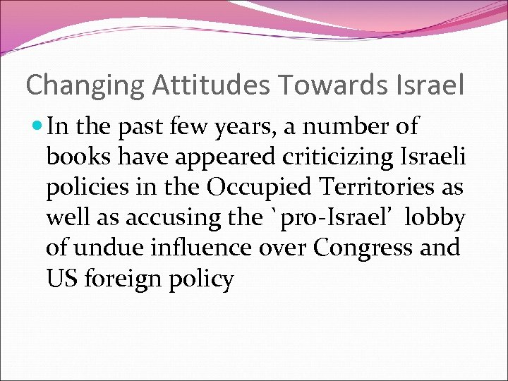 Changing Attitudes Towards Israel In the past few years, a number of books have