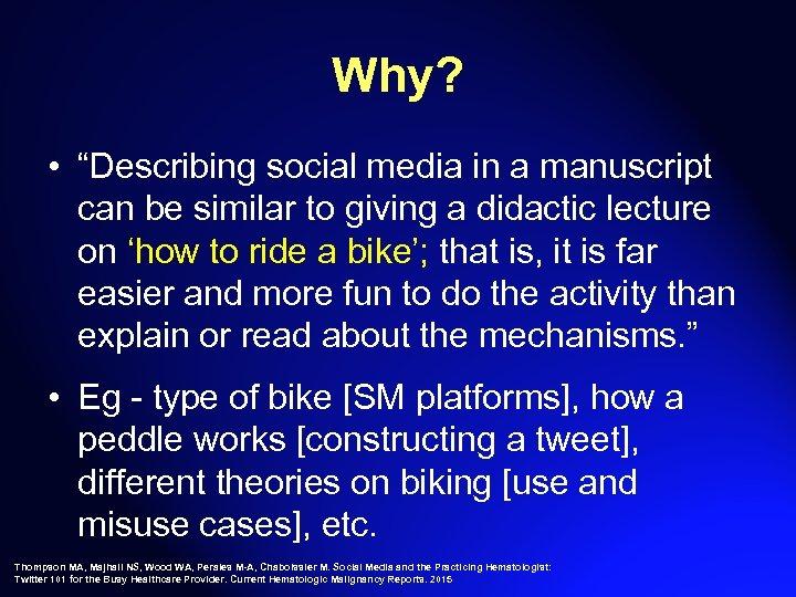 "Why? • ""Describing social media in a manuscript can be similar to giving a"