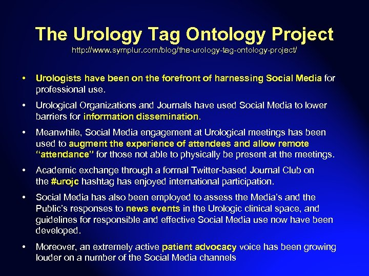 The Urology Tag Ontology Project http: //www. symplur. com/blog/the-urology-tag-ontology-project/ • Urologists have been on