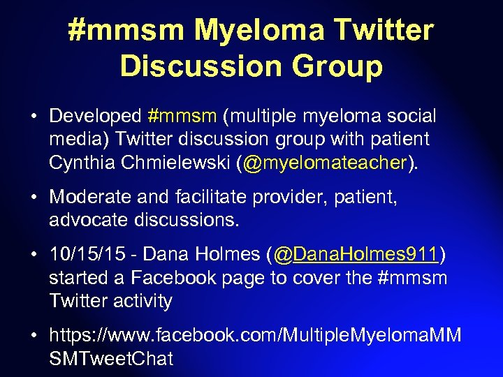 #mmsm Myeloma Twitter Discussion Group • Developed #mmsm (multiple myeloma social media) Twitter discussion