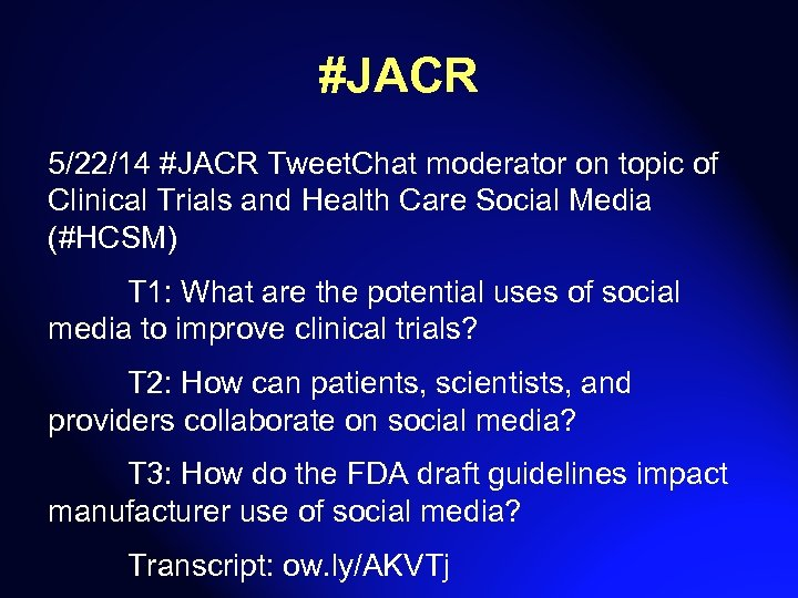 #JACR 5/22/14 #JACR Tweet. Chat moderator on topic of Clinical Trials and Health Care