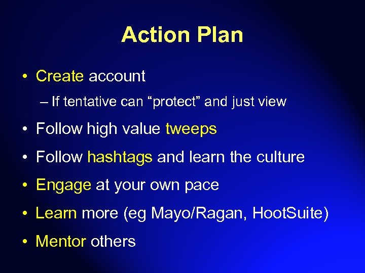 """Action Plan • Create account – If tentative can """"protect"""" and just view •"""