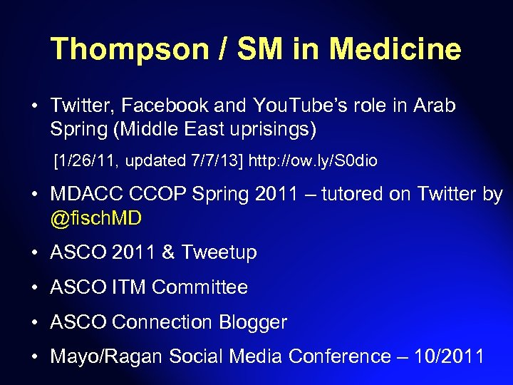 Thompson / SM in Medicine • Twitter, Facebook and You. Tube's role in Arab