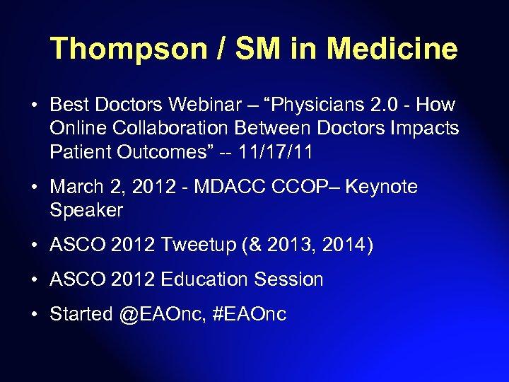 "Thompson / SM in Medicine • Best Doctors Webinar – ""Physicians 2. 0 -"
