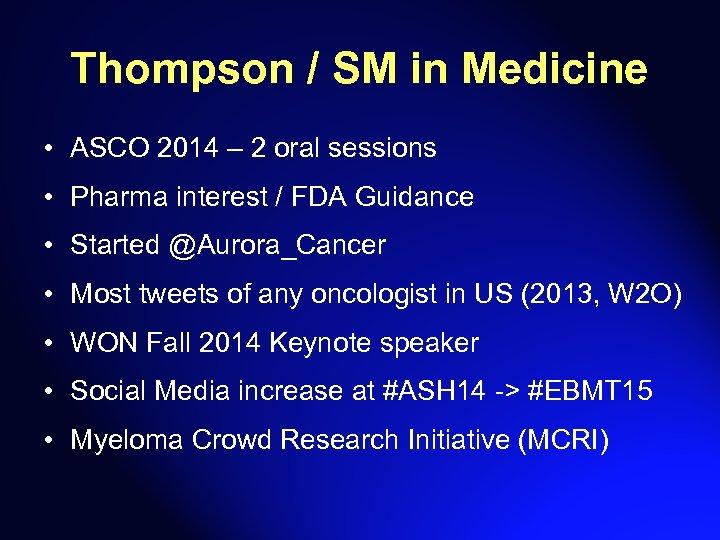 Thompson / SM in Medicine • ASCO 2014 – 2 oral sessions • Pharma
