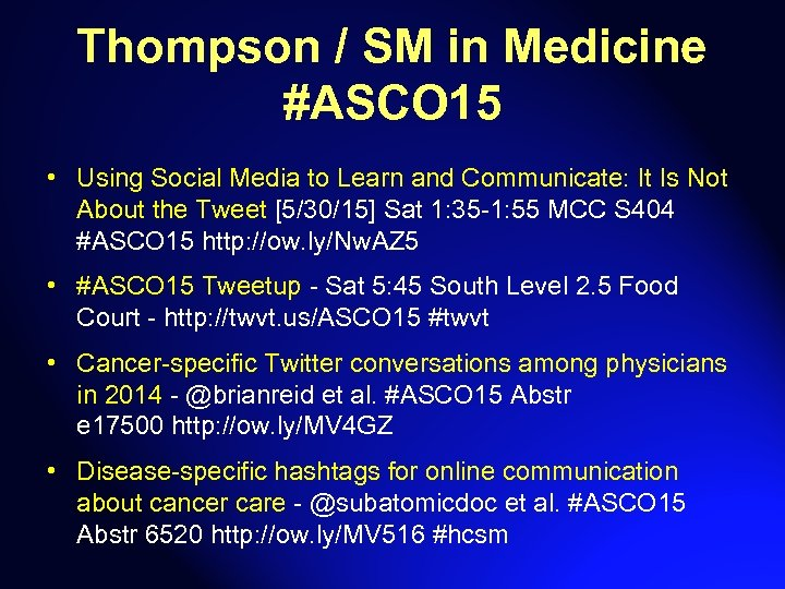 Thompson / SM in Medicine #ASCO 15 • Using Social Media to Learn and