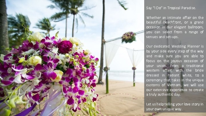 """Say """"I Do"""" in Tropical Paradise. Whether an intimate affair on the beautiful beachfront,"""